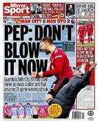 روزنامه میرر| پپ: حالا منفجرش نکنید